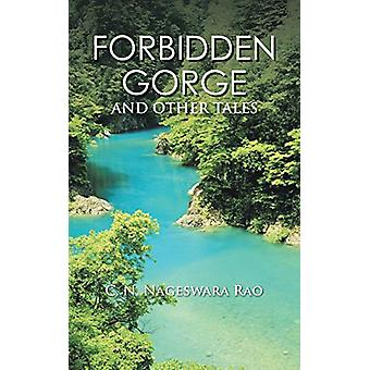 Forbidden Gorge - And Other Tales by C N Nageswara Rao - 9781482875430