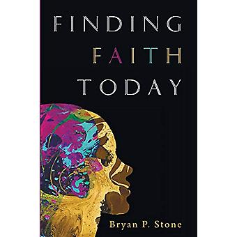 Finding Faith Today by Bryan P Stone - 9781532651465 Book