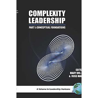 Monimutkaisuus Johtajuus Pt.1; Käsitteelliset säätiöt tekijältä Mary Uhl-Bien -