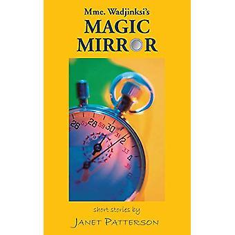 Mme. Wadjinski&s Magic Mirror av Janet Patterson - 9781786239167 Bok