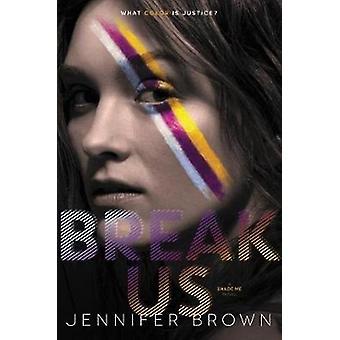 Break Us-kehittäjä: Jennifer Brown