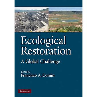 Ecological Restoration by Edited by Francisco A Comin