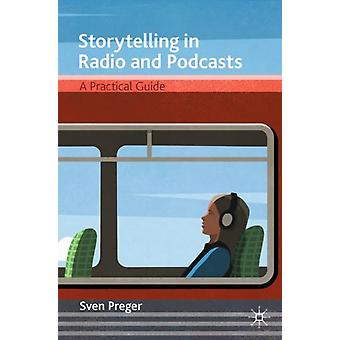 Storytelling in Radio and Podcasts by Sven Preger