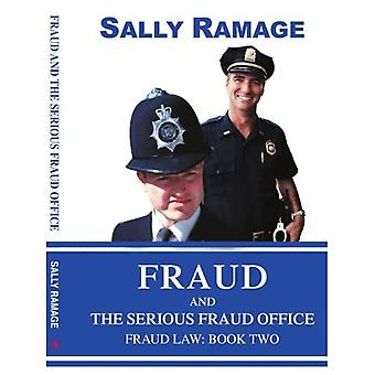 Fraud And the Serious Fraud Office Fraud Law Book Two