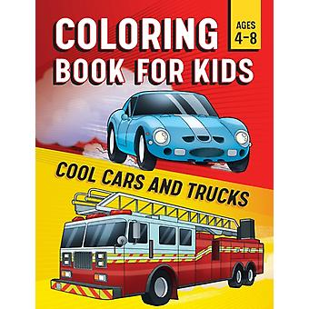 Coloring Book for Kids  Cool Cars amp Trucks by Rockridge Press