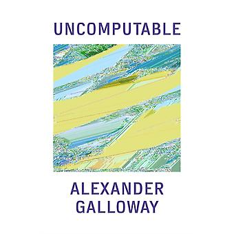 Uncomputable by Alexander Galloway