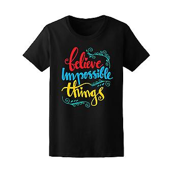 Believe Impossible Things Quote Tee Women's -Image by Shutterstock