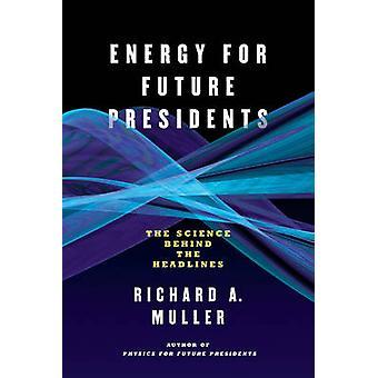 Energi for fremtidige præsidenter - videnskaben bag overskrifterne af Ric