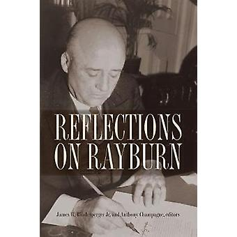 Reflections on Rayburn by James W. Riddlesperger - 9780875656700 Book