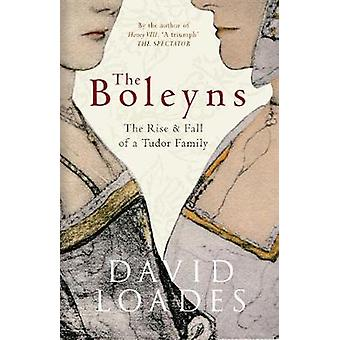 The Boleyns - The Rise & Fall of a Tudor Family (2nd Revised edition)