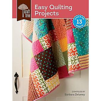 Craft Tree Easy Quilting Projects by Barbara Delaney - 9781620335567