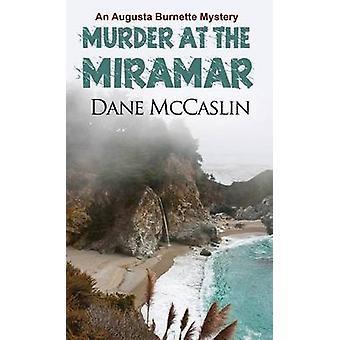 Murder at the Miramar by Dane McCaslin - 9781786151339 Book