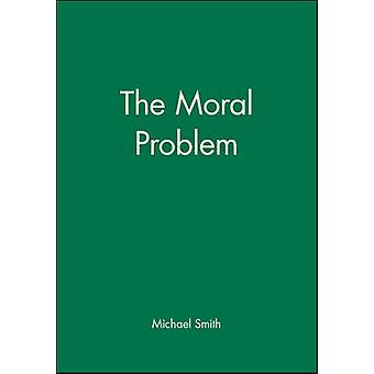 The Moral Problem by Michael Smith - 9780631192466 Book