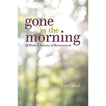 Gået i morgen - en forfatter rejse af dødsfald af Geoff Mead