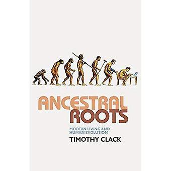 Förfäders rötter: Moderna levande och mänsklig Evolution