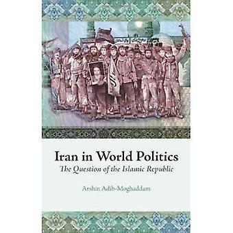 L'Iran sur la scène politique: la Question de la République islamique d'Iran
