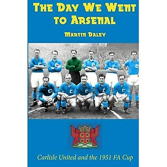 The Day We Went to Arsenal - Carlisle United and the 1951 FA Cup