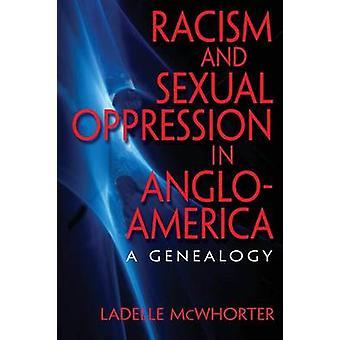 Racisme og seksuel undertrykkelse i AngloAmerica A slægtsforskning af McWhorter & Ladelle