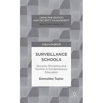 Surveillance scholen veiligheid Discipline en controle in het hedendaagse onderwijs door Taylor & Emmeline