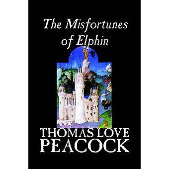 De tegenslagen van Elphin door Thomas Love Peacock literaire fictie door Peacock & Thomas Love