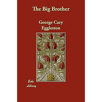 De Big Brother door Eggleston & George Cary