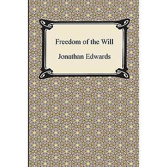 Freedom of the Will by Edwards & Jonathan
