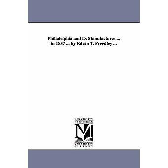 Philadelphia og produserer... i 1857... av Edwin T. Freedley... av Freedley & Edwin T. Edwin Troxell