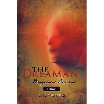 Dreaman farliga drömmar av Vickers & C. D.