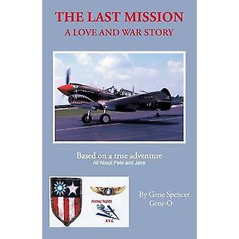 A última missão de um amor e guerra história sobre Pete e Jane um piloto e enfermeira da guerra de mundo dois, com o famoso voando tigres 1941194 Spencer & Gene