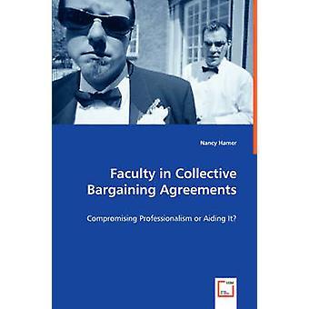Faculdade em acordos de negociação coletiva, comprometer o profissionalismo ou ajudando ele por Hamer & Nancy