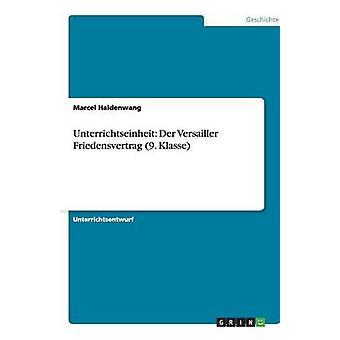 Unterrichtseinheit an Der Versailler Friedensvertrag 9. Klasse af Haldenwang & Marcel