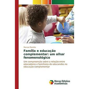 Famlia e Educao Complementar Umm Olhar Fenomenolgico von Marinho Marcos