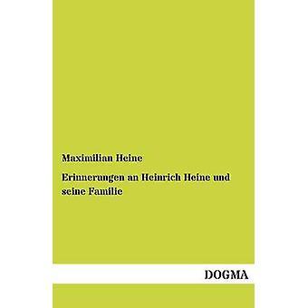 Erinnerungen an Heinrich Heine und seine Familie by Heine & Maximilian