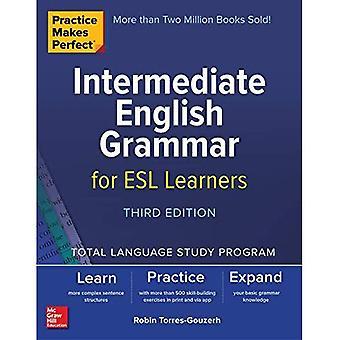 Övning gör Perfect: medels vår engelska grammatik för ESL elever, tredje upplagan