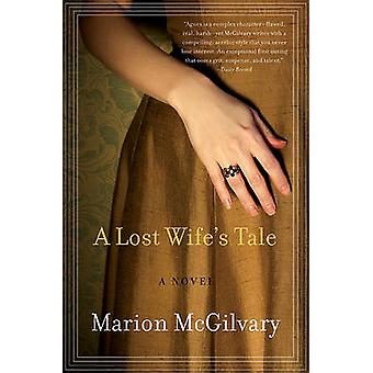 A Lost Wife's Tale by Marion McGilvary - 9780061766091 Book