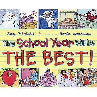This School Year Will Be the Best! by Kay Winters - Renee Andriani -