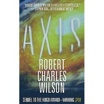 Axis by Robert Charles Wilson - 9780765396549 Book