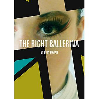 The Right Ballerina by Billy Cowan - 9780957285989 Book