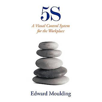 5s - A Visual Control System for the Workplace by Edward Moulding - 97