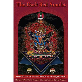 Dark Red Amulet - Oral Instructions on the Practice of Vajrakilaya by