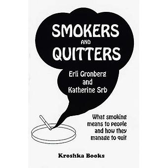 Smokers and Quitters - What Smoking Means to People and How They Manag