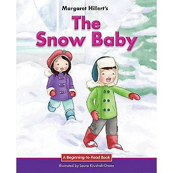 The Snow Baby by Margaret Hillert - 9781599538044 Book