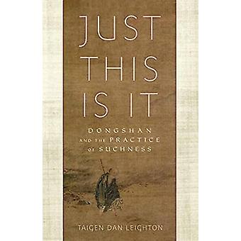 Just This is it - Dongshan and the Practice of Suchness by Taigen Dan