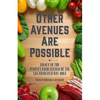 Other Avenues are Possible - Legacy of the People's Food System of the