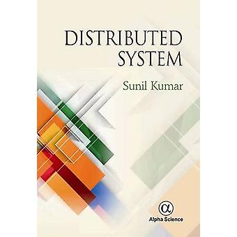 Distributed Systems - Design Concepts by Sunil Kumar - 9781842659335 B