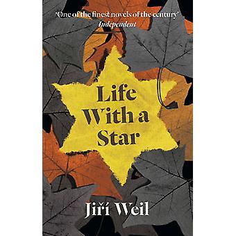 Life With A Star by Jiri Weil - R. Klimova - Roslyn Schloss - 9781907