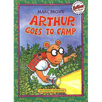 Arthur Goes to Camp by Marc Tolon Brown - Bannister - Aruego - 978088
