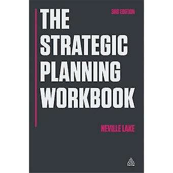 The Strategic Planning Workbook by Lake & Neville