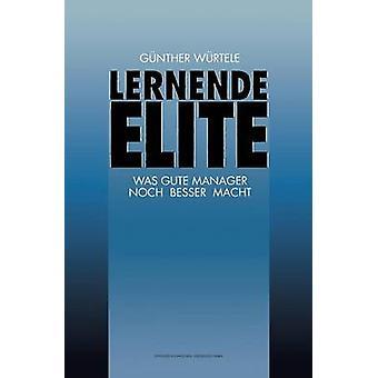 Lernende elite was Gute Manager noch Besser macht por Wrtele & Gnter
