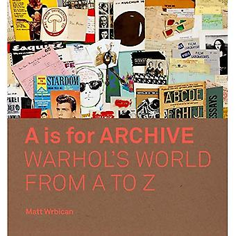 A is for Archive: Warhol'sa� World from A to Z